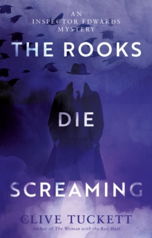 The Rooks Die Screaming : An Inspector Edwards Mystery, Paperback / softback Book