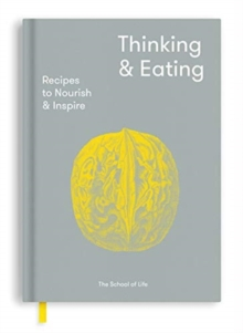 Thinking and Eating : Recipes to Nourish and Inspire, Hardback Book