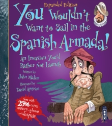 You Wouldn't Want To Sail in the Spanish Armada!, Paperback / softback Book