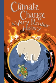 Climate Change, A Very Peculiar History, Hardback Book