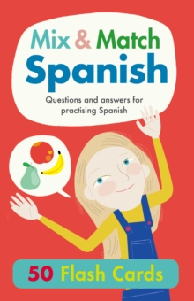 Mix & Match Spanish : Questions and Answers for Practising Spanish, Cards Book