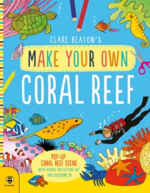 Make Your Own Coral Reef : Pop-Up Coral Reef Scene with Figures for Cutting out and Colouring in, Paperback / softback Book