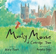 Monty Mouse of Cambridge Town, Paperback / softback Book
