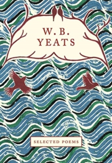 W.B. Yeats : Selected Poems, Hardback Book