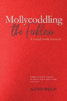 Mollycoddling the Feckless, Paperback / softback Book