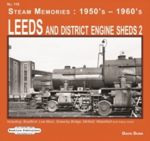 Leeds and District Engine Sheds 2 : Including: Bradford, Low Moor, Sowerby Bridge, Mirfield, Wakefield & Many More, Paperback / softback Book