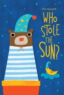 Who Stole the Sun?, Hardback Book