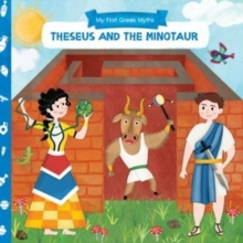 My First Greek Myths: Theseus and the Minotaur, Board book Book