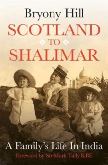 Scotland to Shalimar : A Family's Life in India, Hardback Book