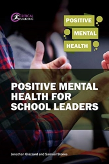 Positive Mental Health for School Leaders, Paperback / softback Book
