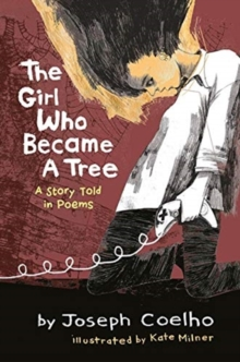 The Girl Who Became a Tree : A Story Told in Poems, Hardback Book