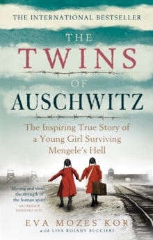 The Twins of Auschwitz : The inspiring true story of a young girl surviving Mengele s hell, EPUB eBook