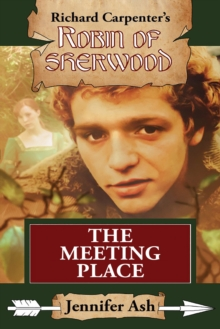 The Meeting Place : A Robin of Sherwood Adventure, PDF eBook