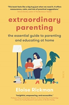 Extraordinary Parenting : the essential guide to parenting and educating at home, Paperback / softback Book