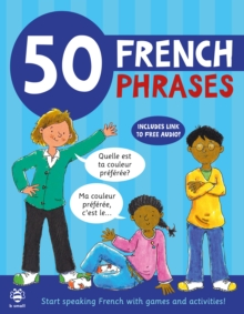 50 French Phrases : Start Speaking French with Games and Activities, Paperback / softback Book