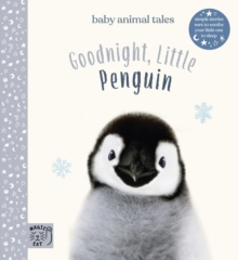 Goodnight, Little Penguin : Simple stories sure to soothe your little one to sleep, Hardback Book