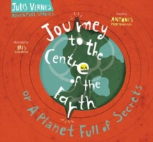 Journey to the Centre of the Earth : Or a planet full of secrets, Hardback Book