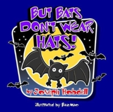 But Bats Don't Wear Hats, Paperback / softback Book