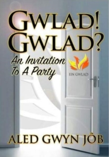 Gwlad! Gwlad? : An Invitation to a Party, Paperback / softback Book