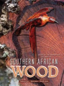 Guide to the properties and uses of Southern African wood, Hardback Book