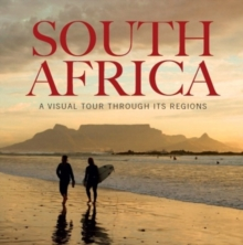 South Africa : A Visual Tour Through Its Region, Paperback Book