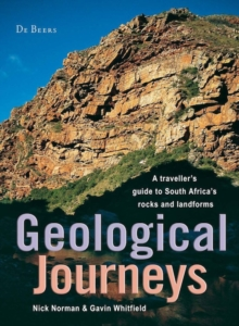 Geological Journeys : A traveller's guide to South Africa's rocks and landforms, PDF eBook