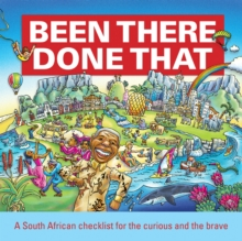 Been There, Done That : A South African checklist for the curious and the brave, EPUB eBook