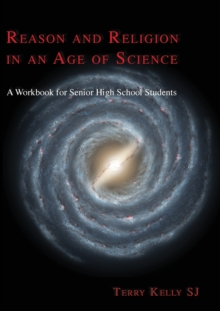 Reason and Religion in an Age of Science : A Textbook for Senior High School Students and Beyond, Paperback Book