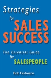 Strategies for Sales Success : The Essential Guide for Sales People, Paperback Book