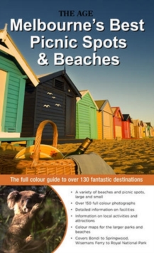Melbourne's Best Picnic Spots & Beaches : The full colour guide to over 100 fantastic destinations, Paperback Book