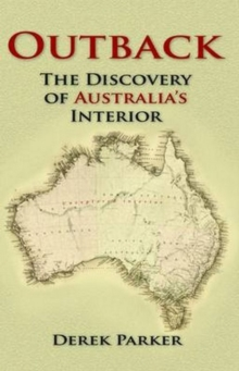 Outback : The Discovery of Australia's Interior, Paperback Book