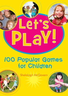 Let'S Play! : 100 Popular Games for Children, Paperback / softback Book
