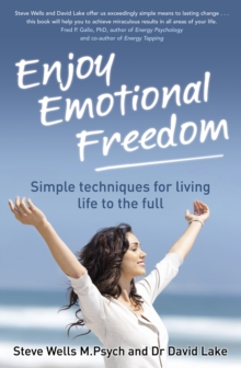 Enjoy Emotional Freedom : Simple Techniques for Living Life to the Full, Paperback Book