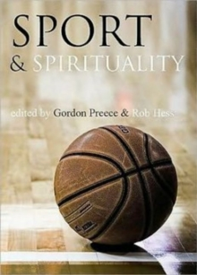 Sport and Spirituality : An Exercise in Everyday Theology, Paperback Book