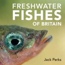 Freshwater Fishes of Britain, Hardback Book