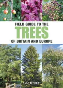 Field Guide to Trees of Britain and Europe, Paperback Book