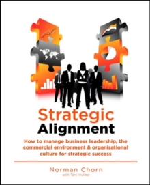 Strategic Alignment : How to Align the Organisation with its Current and Future Environment, Paperback Book