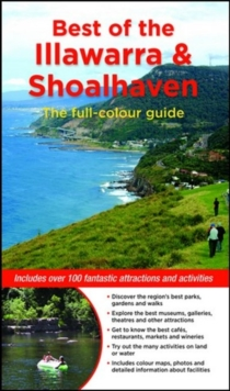 Best of the Illawarra & Shoalhaven : Includes over 100 fantastic attractions and activities, Paperback Book