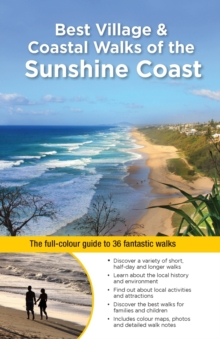 Best Village & Coastal Walks of the Sunshine Coast : The full-colour guide to over 36 fantastic walks, Paperback Book