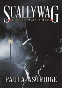 Scallywag : The Dirty Ways of War, Paperback Book