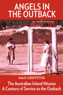 Angels in the Outback : The Australian Inland Mission, Paperback Book