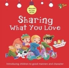 Sharing What You Love : Good Manners and Character, Paperback Book