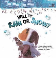 Will it Rain or Snow? : Weather, Paperback Book