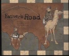 Father's Road : The First Trade Routes (China), Paperback Book