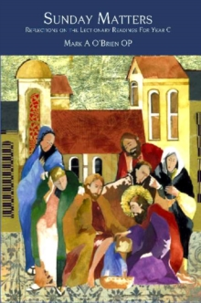 Sunday Matters : Reflections on the Lectionary Readings for Year C, Paperback Book
