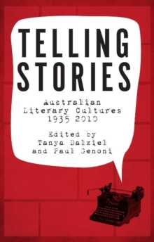 Telling Stories : Australian Literary Cultures, 1935-2010, Paperback Book