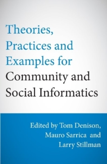 Theories, Practices & Examples for Community & Social Informatics, Paperback Book