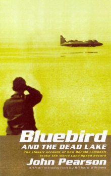 Bluebird and the Dead Lake : The classic account of how Donald Campbell broke the World Land Speed Record, EPUB eBook