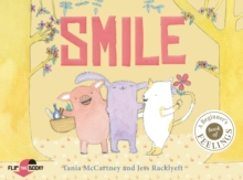 Smile Cry : Happy or sad, wailing or glad - how do you feel today?, Hardback Book