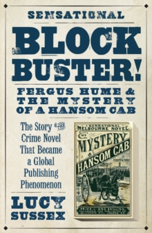 Blockbuster! Fergus Hume And The Mystery Of A Hansom Cab, Paperback Book